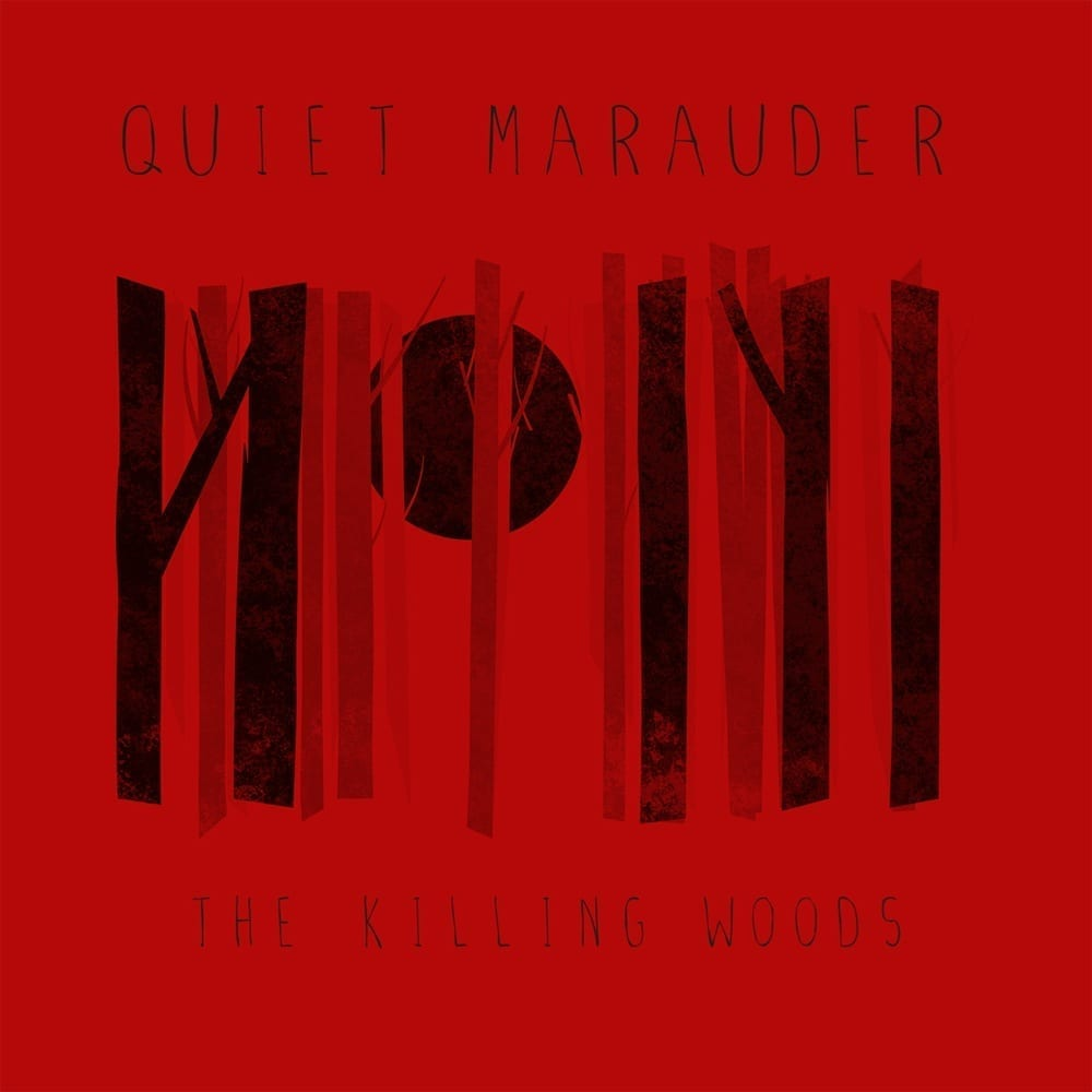 Quiet Marauder – The Killing Woods