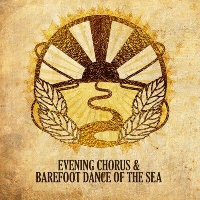 Evening Chorus & Barefoot Dance of the Sea