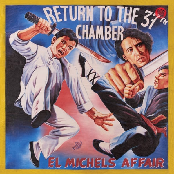 21. El Michels Affair - Return to the 37th Chamber